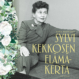 Cover for Sylvi Kekkosen elämäkerta