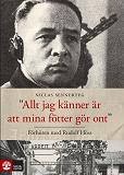 Cover for Allt jag känner är att mina fötter gör ont : Förhören med Rudolf Höss