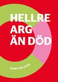 Cover for Hellre arg än död