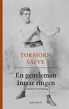 Cover for En gentleman äntrar ringen : tio berättelser om boxning