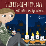 Cover for Huddinge-Hanna och julen - tredje advent