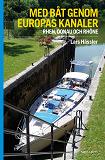 Cover for Med båt genom Europas kanaler : Rhen, Donau och Rhône