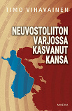 Cover for Neuvostoliiton varjossa kasvanut kansa