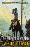 Cover for The Valley of Silent Men