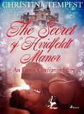 Cover for The Secret of Hvidfeldt Manor - An Erotic Christmas Story