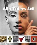 Cover for Alla Tiders Stil : Yta och djup i stilhistorien under 3500 år