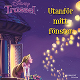 Cover for Trassel - Utanför mitt fönster Lätt att läsa