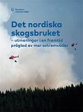 Cover for Det nordiska skogsbruket: utmaningar i en framtid präglad av mer extremväder