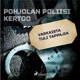 Cover for Varkaista tuli tappajia