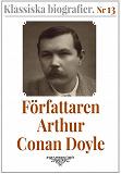 Cover for Klassiska biografier 13: Författaren Arthur Conan Doyle – Återutgivning av memoarer från 1923