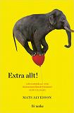 Cover for Extra allt : När samhälls- och människoförbättrandet slår tillbaka