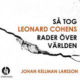 Cover for Så tog Leonard Cohens rader över världen
