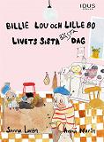 Cover for Billie Lou och Lille Bo: Livets sista bästa dag