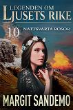 Cover for Nattsvarta rosor: Ljusets rike 10