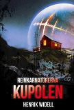 Cover for Reinkarnatörerna: Kupolen