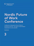 Cover for Nordic Future of Work Conference: The future labour market in the Nordic countries – the impact of technological development on jobs and the need for competence