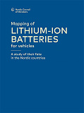 Cover for Mapping of lithium-ion batteries for vehicles: A study of their fate in the Nordic countries
