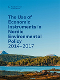 Cover for The Use of Economic Instruments in Nordic Environmental Policy 2014–2017