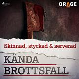 Cover for Skinnad, styckad & serverad