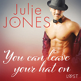 Cover for You can leave your hat on - erotic short story