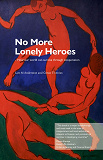 Cover for No More Lonely Heroes - How our world can survive through cooperation