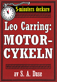 Cover for 5-minuters deckare. Leo Carring: Motorcykeln. Detektivhistoria. Återutgivning av text från 1921