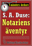 Cover for 5-minuters deckare. S. A. Duse: Notariens äventyr. En historia. Återutgivning av text från 1922