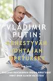 Cover for Vladimir Putin – Menestyvän johtajan opetukset