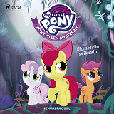 Cover for My Little Pony - Ponyvillen Mysteerit - Elometsän seikkailu