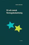 Cover for EU och svensk företagsbeskattning