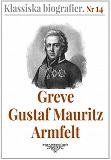 Cover for Klassiska biografier 14: Greve Gustaf Mauritz Armfelt – Återutgivning av text från 1833