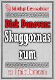 Cover for Dick Donovan: Skuggornas rum. Återutgivning av text från 1914