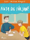 Cover for Akta dej för Jan!