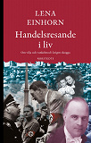 Cover for Handelsresande i liv : om vilja och vankelmod i krigets skugga