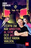 Cover for Storyn om när ministern, Al Gore och jag skulle rädda världen