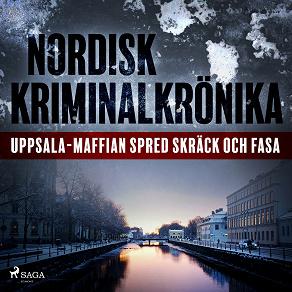 Cover for Uppsala-maffian spred skräck och fasa