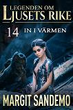 Cover for In i värmen: Ljusets Rike 14