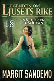 Cover for Så djup en längtan...: Ljusets rike 18