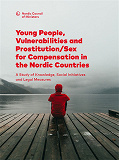 Cover for Young People, Vulnerabilities and Prostitution/Sex for Compensation in the Nordic Countries: A Study of Knowledge, Social Initiatives and Legal Measures