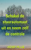 Cover for Schakel De Stuurautomaat Uit En Neem Zelf De Controle