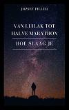 Cover for Van Luilak tot Halve Marathon – Hoe slaag je?