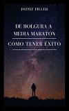 Cover for De holgura a media maratón: ¿cómo lograrlo?