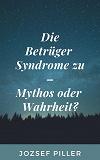 Cover for Die Betrüger Syndrome zu - Mythos oder Wahrheit?