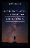 Cover for Von Bummelant zu Half Marathon - Wie gelingt es Ihnen?