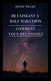 Cover for De fainéant à Half Marathon - Comment vous réussissez?