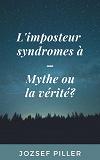 Cover for L'imposteur syndromes à - Mythe ou la vérité?