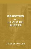 Cover for Objectifs - La clé du succès
