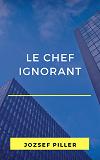 Cover for Le chef ignorant