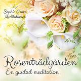 Cover for Rosenträdgården. En guidad meditation