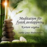 Cover for Meditation för fysisk avslappning. Kortare utgåva